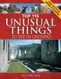 'Top 115 Unusual Things to See in Ontario' book cover